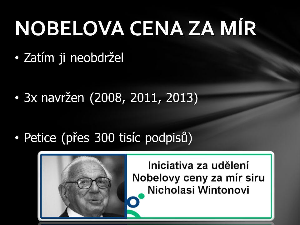NOBELOVA CENA ZA MÍR Zatím ji neobdržel 3x navržen (2008, 2011, 2013)