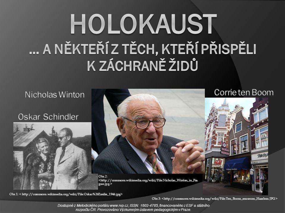 HOLOKAUST … a někteří z těch, kteří přispěli k záchraně Židů