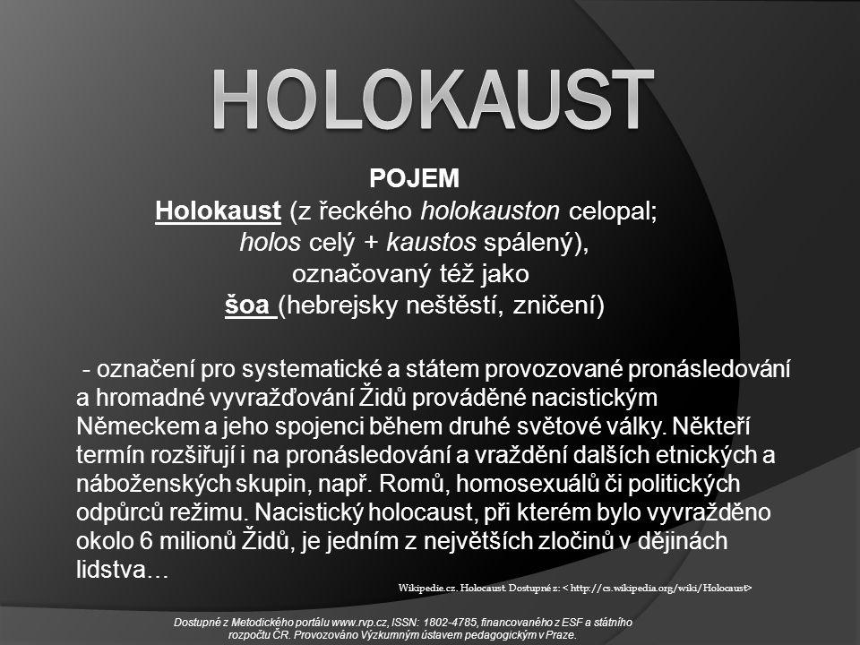 HOLOKAUST POJEM Holokaust (z řeckého holokauston celopal;