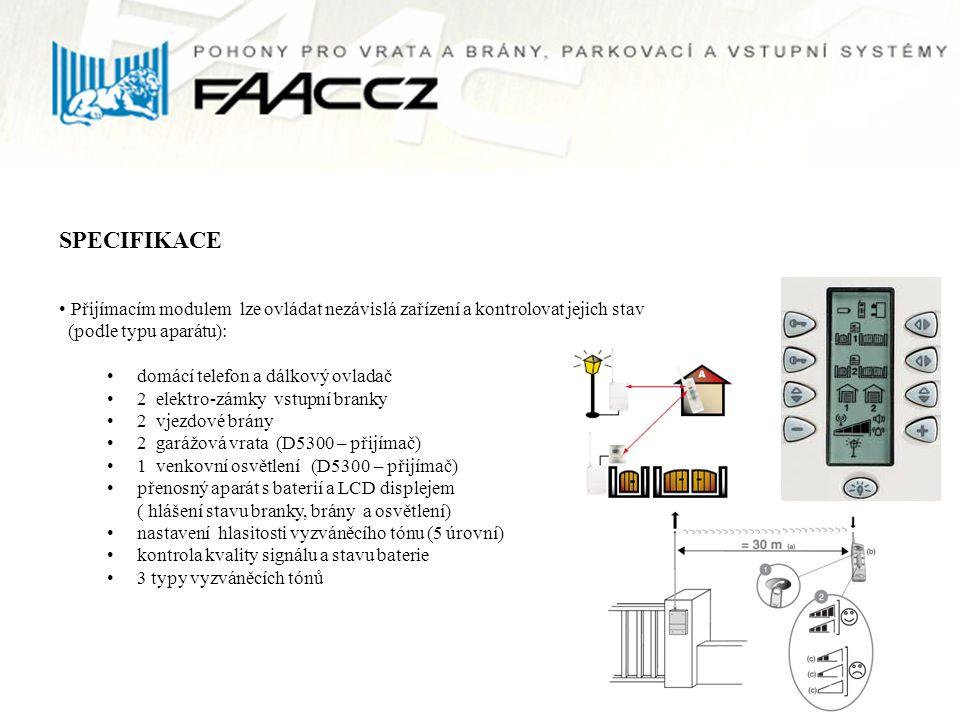 SPECIFIKACE Přijímacím modulem lze ovládat nezávislá zařízení a kontrolovat jejich stav (podle typu aparátu):