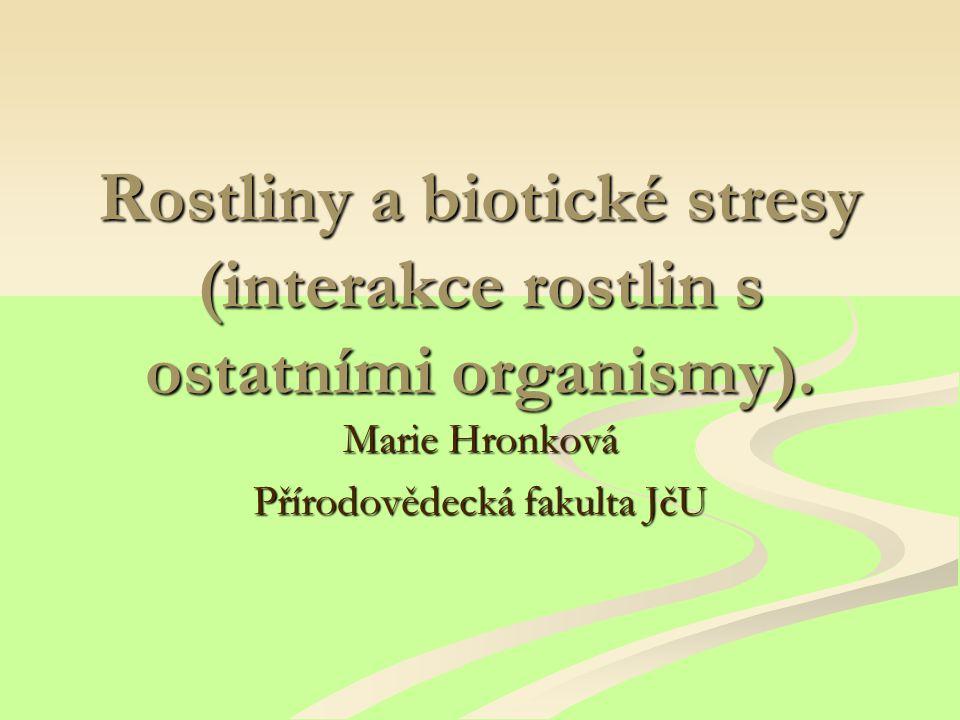 Rostliny a biotické stresy (interakce rostlin s ostatními organismy).