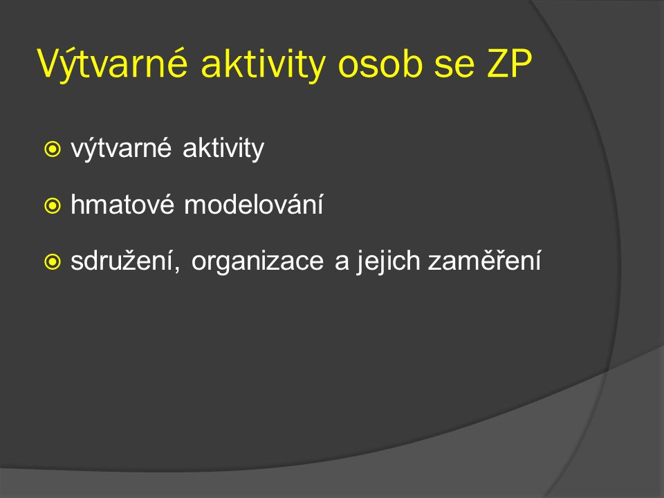 Výtvarné aktivity osob se ZP