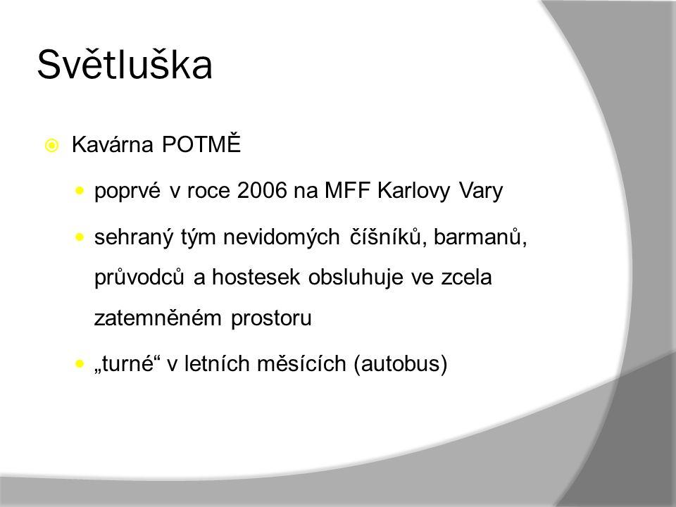 Světluška Kavárna POTMĚ poprvé v roce 2006 na MFF Karlovy Vary