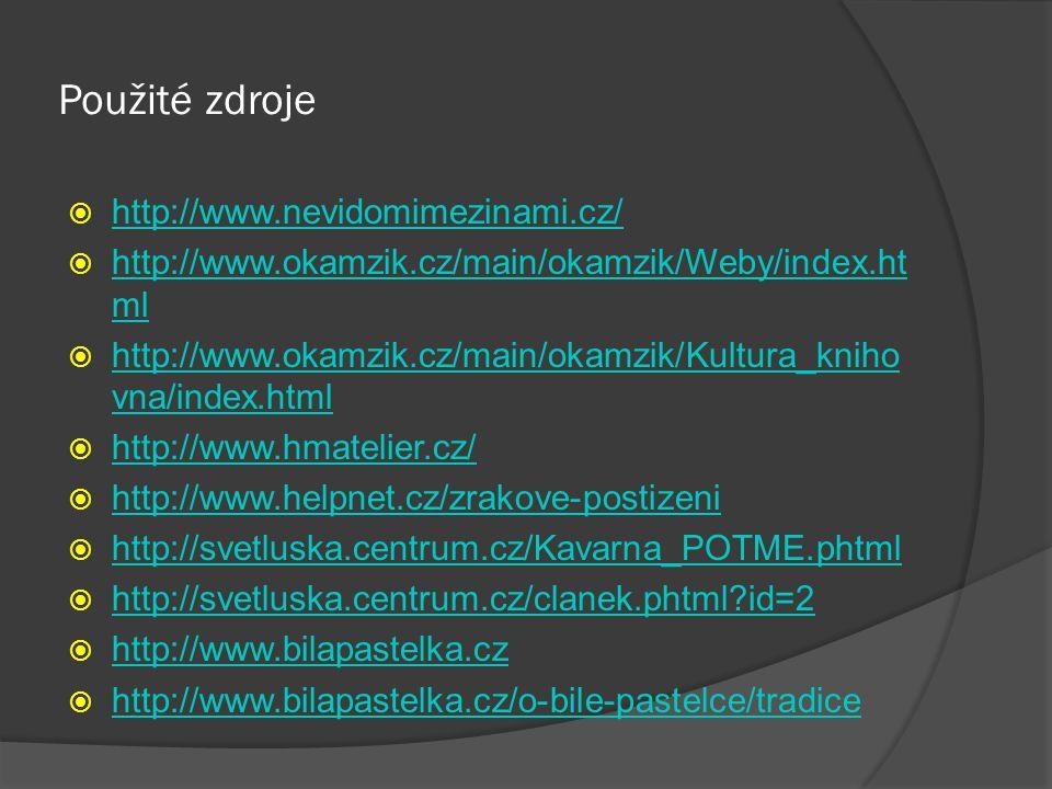 Použité zdroje http://www.nevidomimezinami.cz/