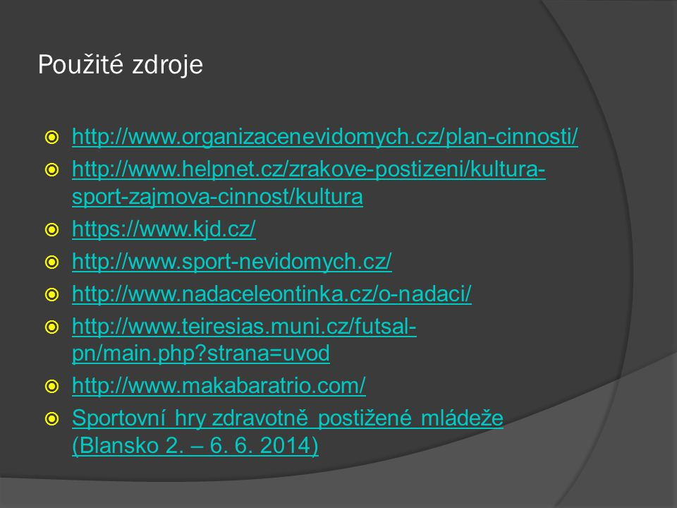 Použité zdroje http://www.organizacenevidomych.cz/plan-cinnosti/