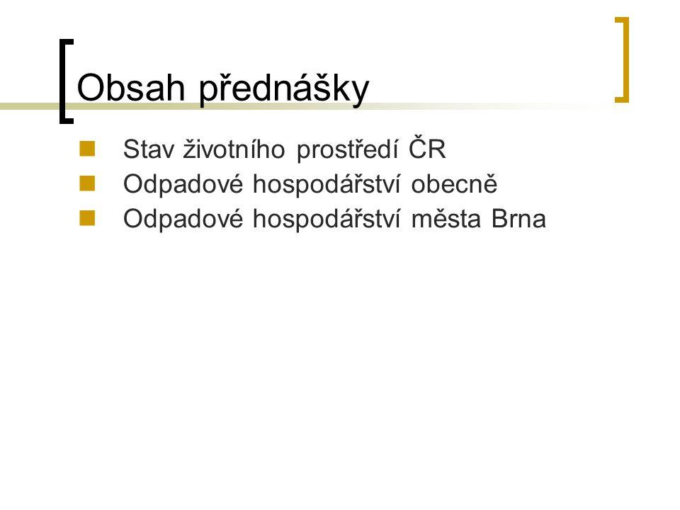 Obsah přednášky Stav životního prostředí ČR