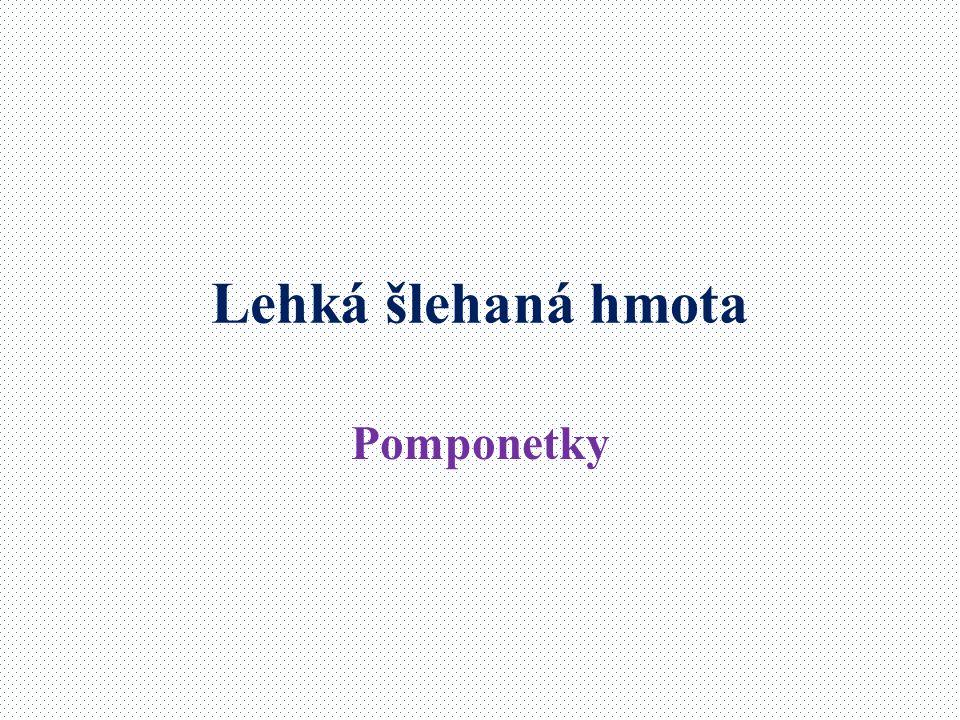 Lehká šlehaná hmota Pomponetky