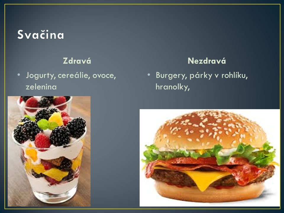 Svačina Zdravá Nezdravá Jogurty, cereálie, ovoce, zelenina