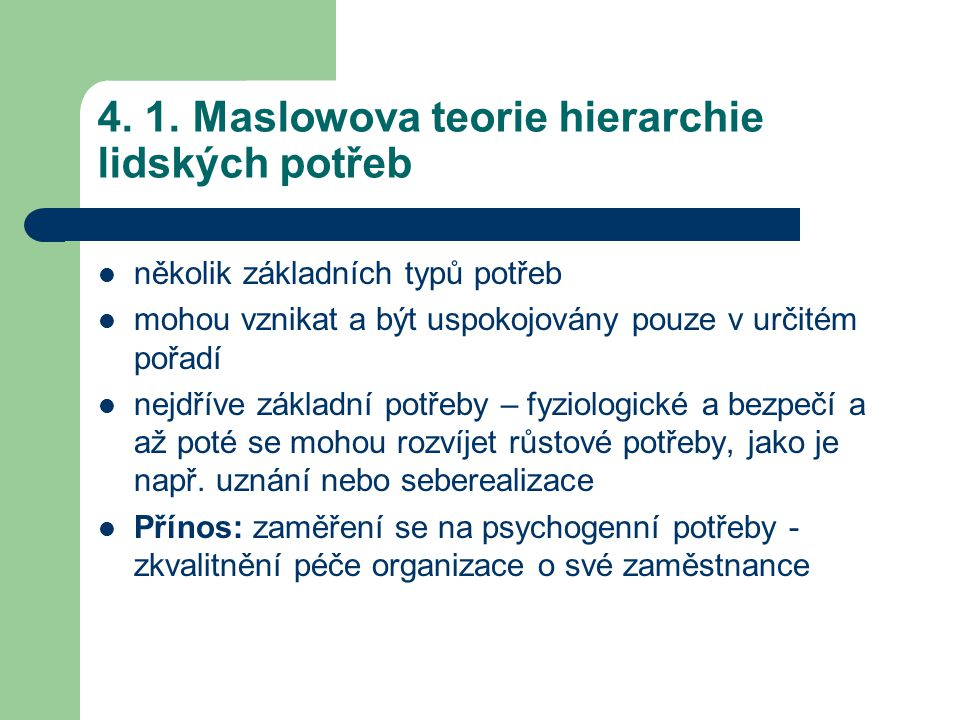 4. 1. Maslowova teorie hierarchie lidských potřeb