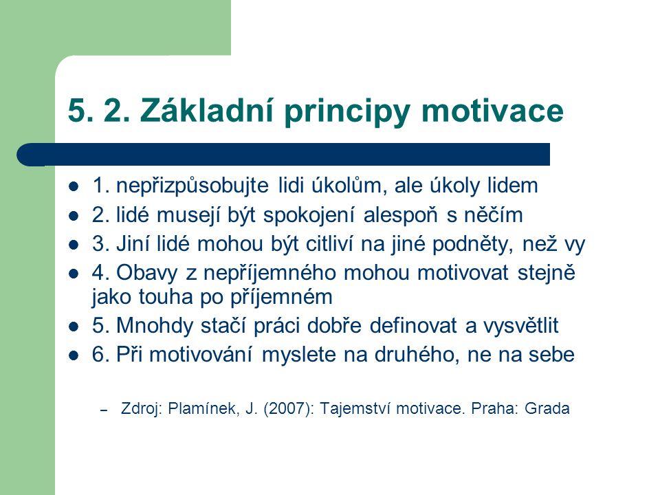 5. 2. Základní principy motivace