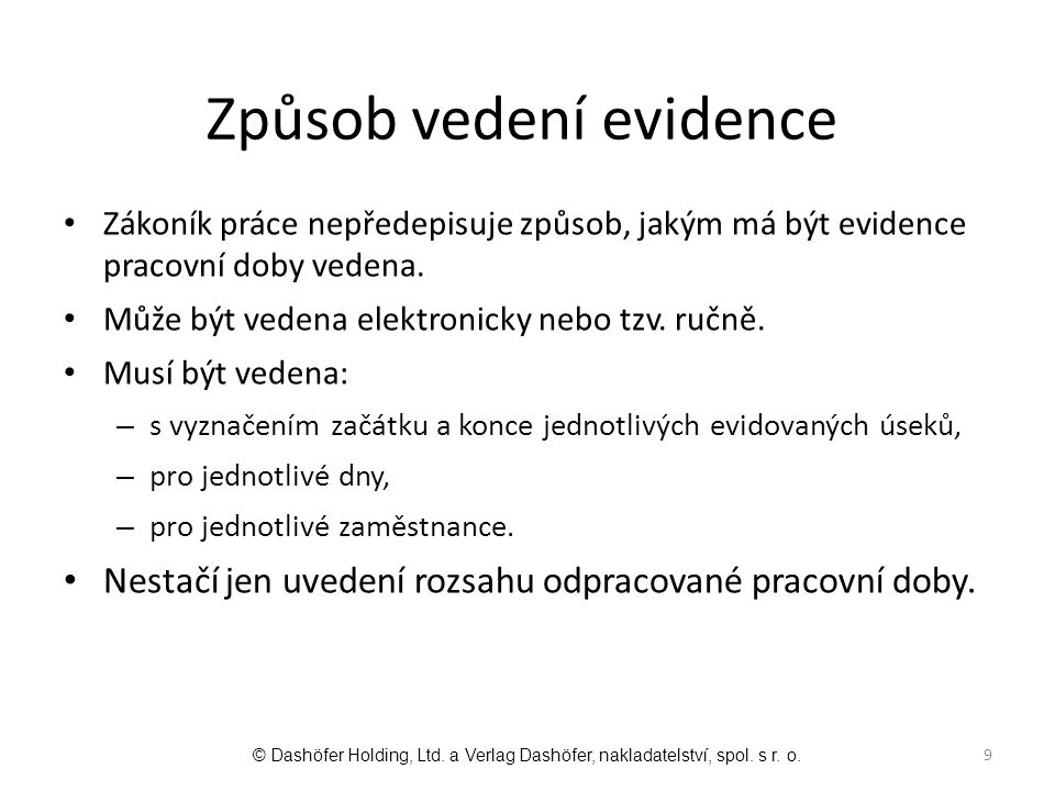 Způsob vedení evidence