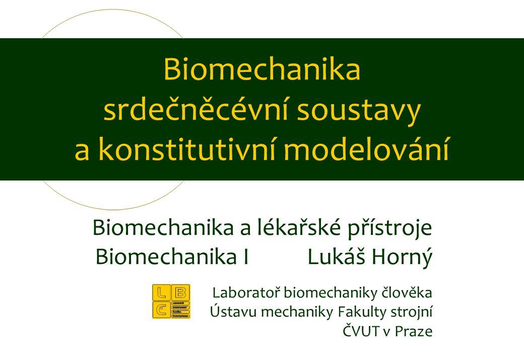 Biomechanika srdečněcévní soustavy a konstitutivní modelování