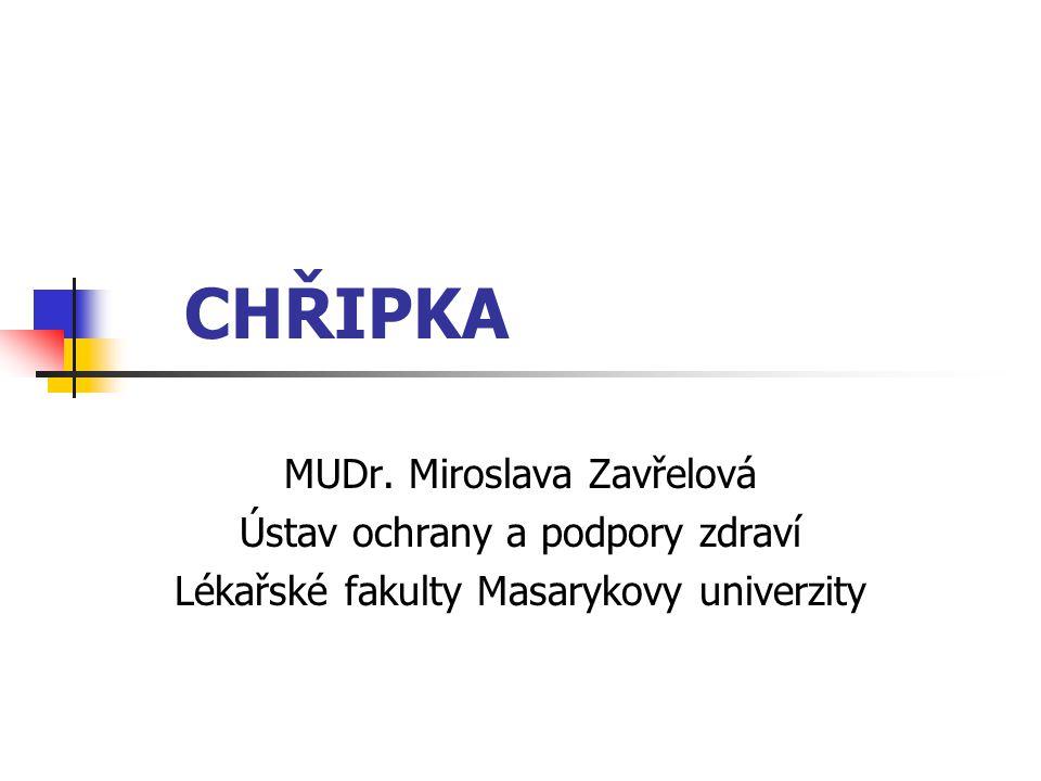 CHŘIPKA MUDr. Miroslava Zavřelová Ústav ochrany a podpory zdraví