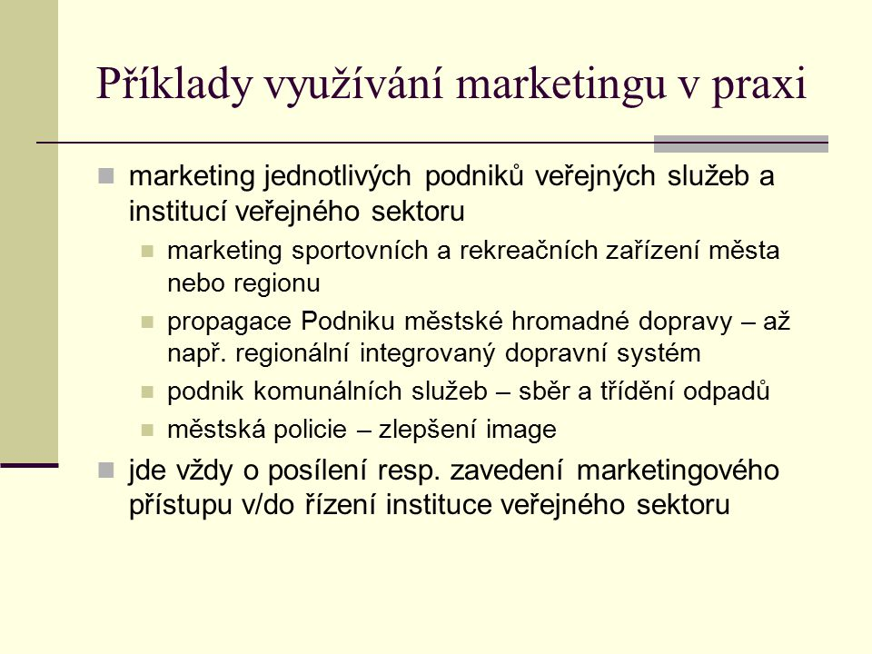 Příklady využívání marketingu v praxi