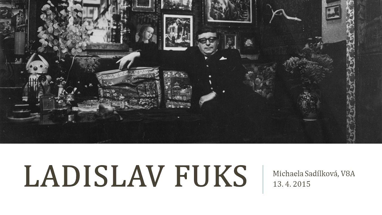 Ladislav Fuks Michaela Sadílková, V8A 13. 4. 2015