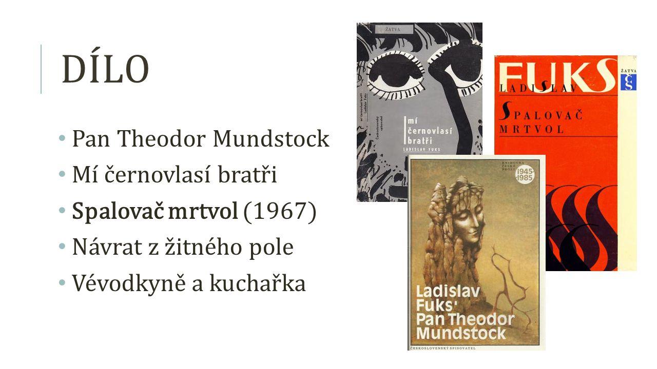 Dílo Pan Theodor Mundstock Mí černovlasí bratři Spalovač mrtvol (1967)