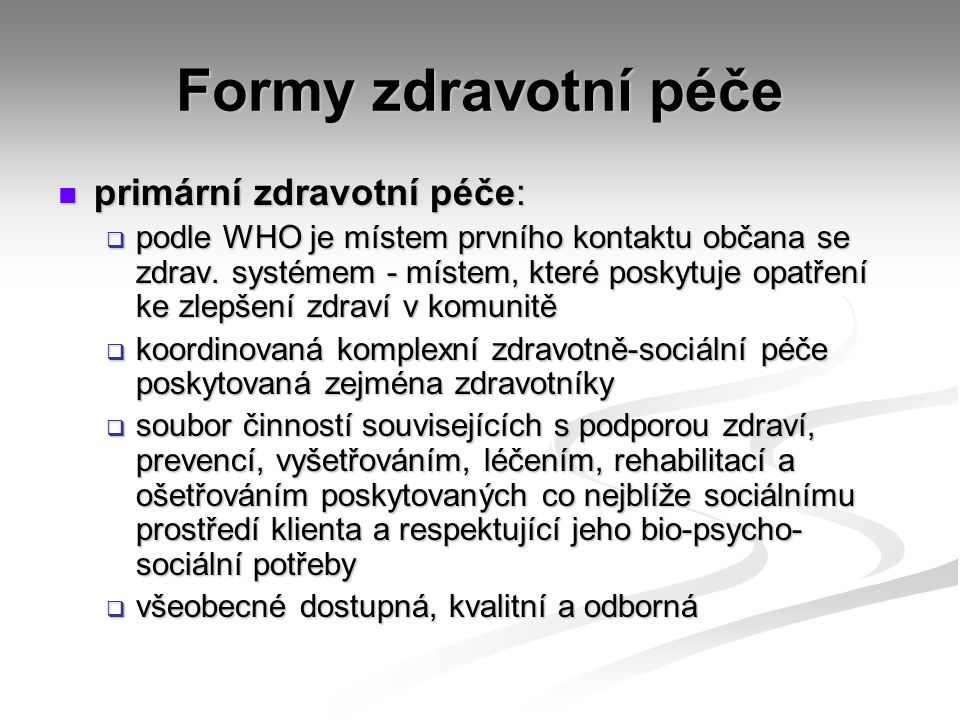 Formy zdravotní péče primární zdravotní péče: