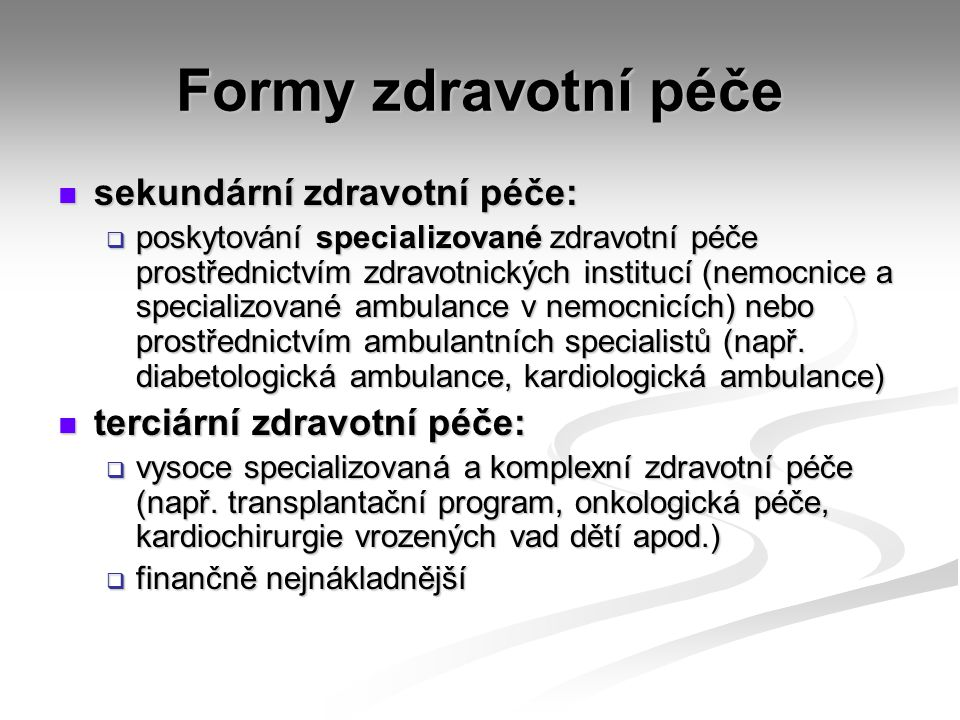Formy zdravotní péče sekundární zdravotní péče: