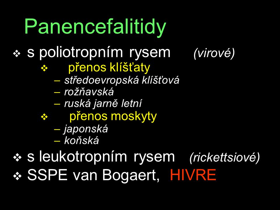Panencefalitidy s poliotropním rysem (virové)
