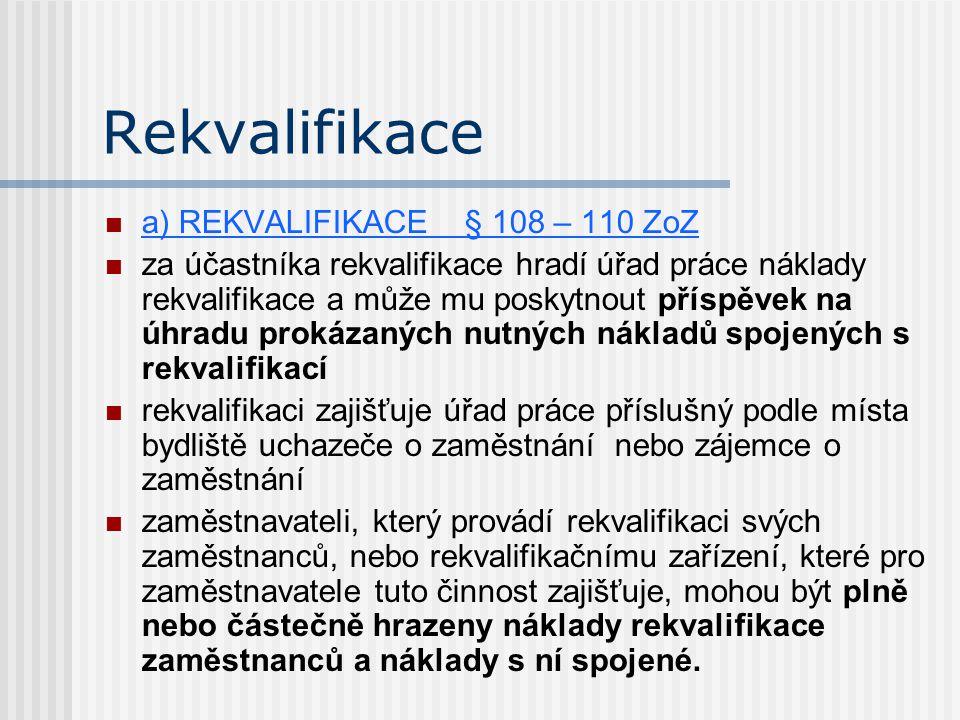 Rekvalifikace a) REKVALIFIKACE § 108 – 110 ZoZ