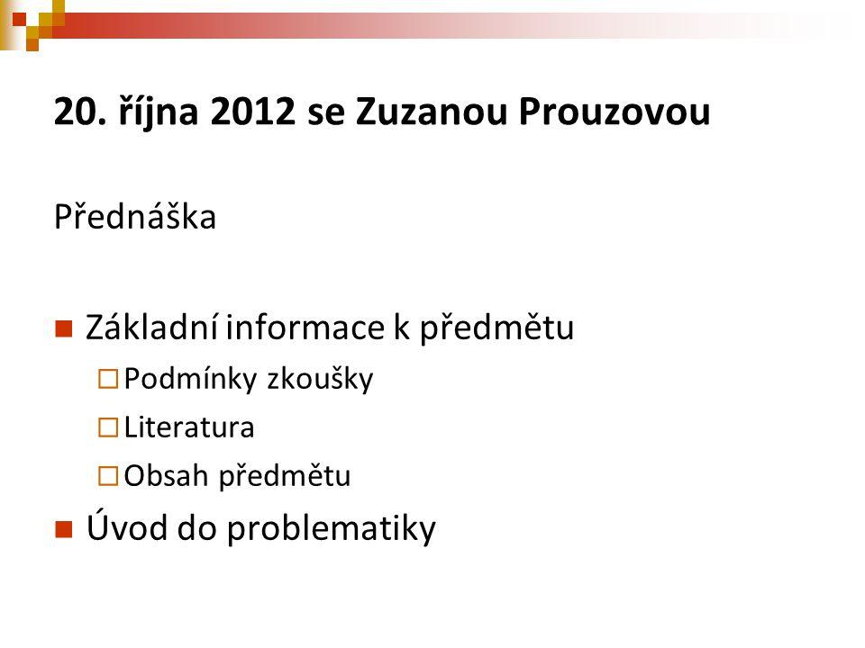 20. října 2012 se Zuzanou Prouzovou
