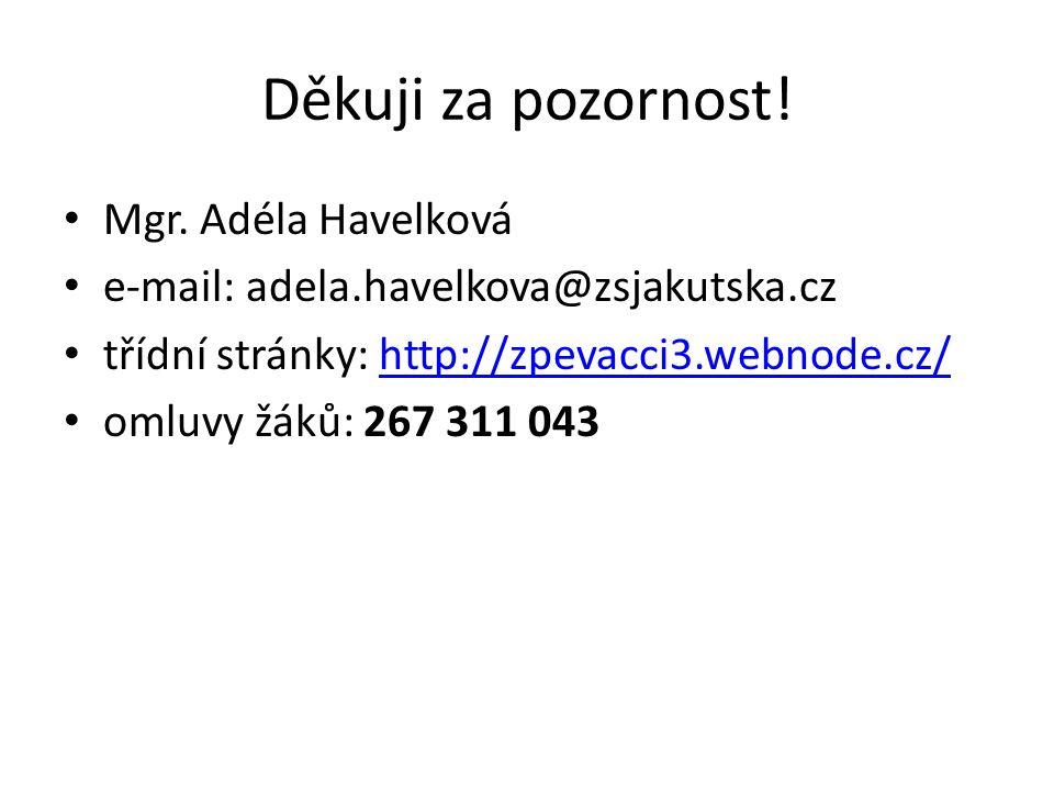 Děkuji za pozornost! Mgr. Adéla Havelková