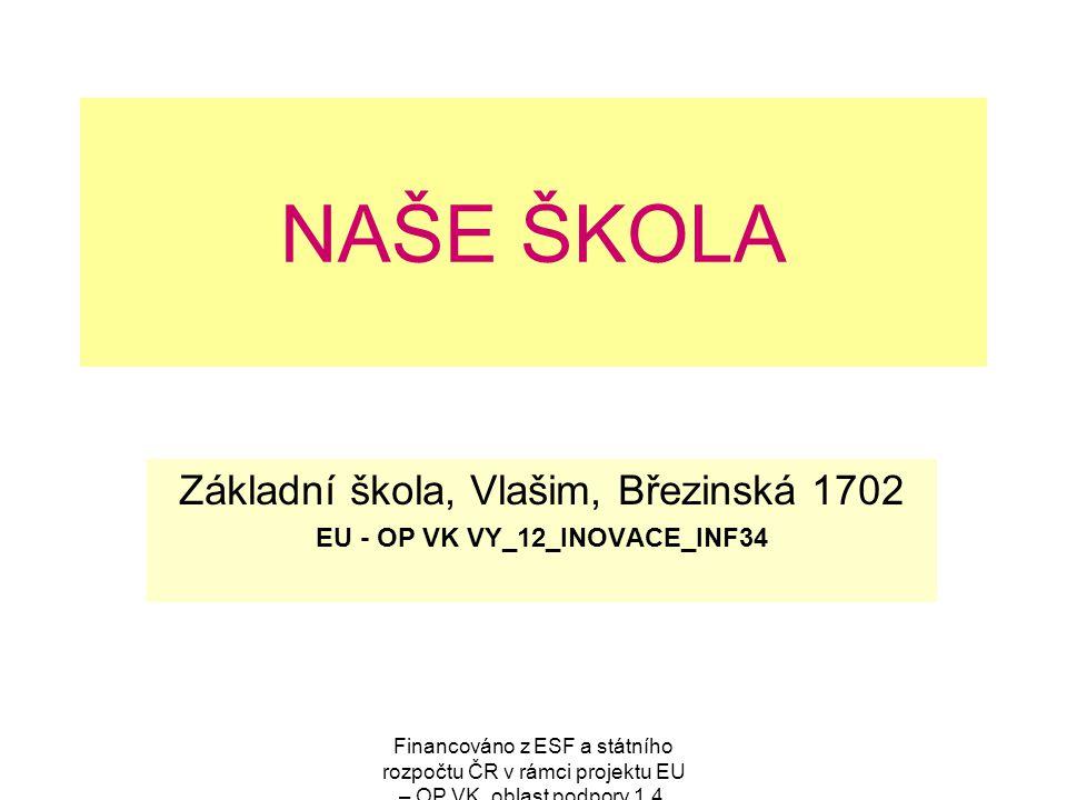 Základní škola, Vlašim, Březinská 1702 EU - OP VK VY_12_INOVACE_INF34