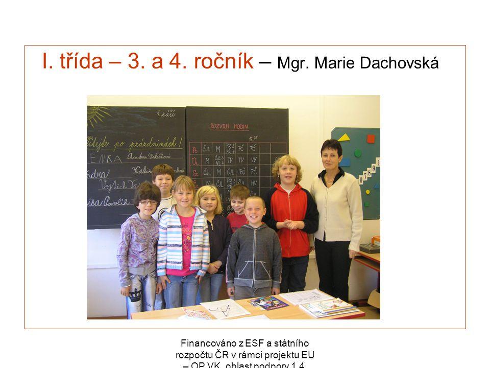 I. třída – 3. a 4. ročník – Mgr. Marie Dachovská