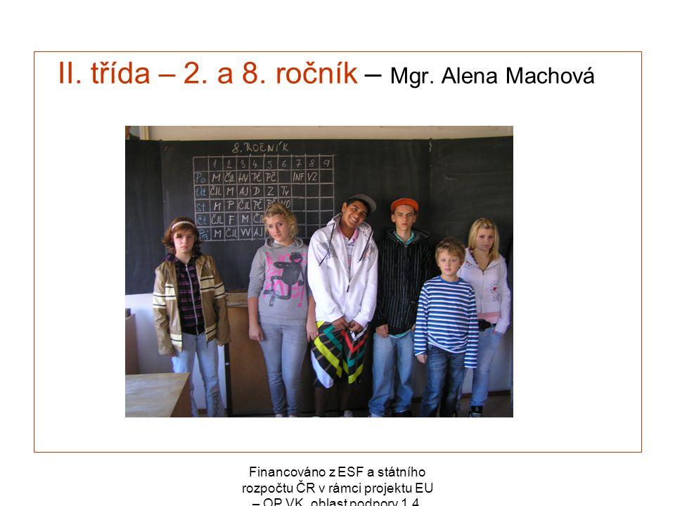 II. třída – 2. a 8. ročník – Mgr. Alena Machová