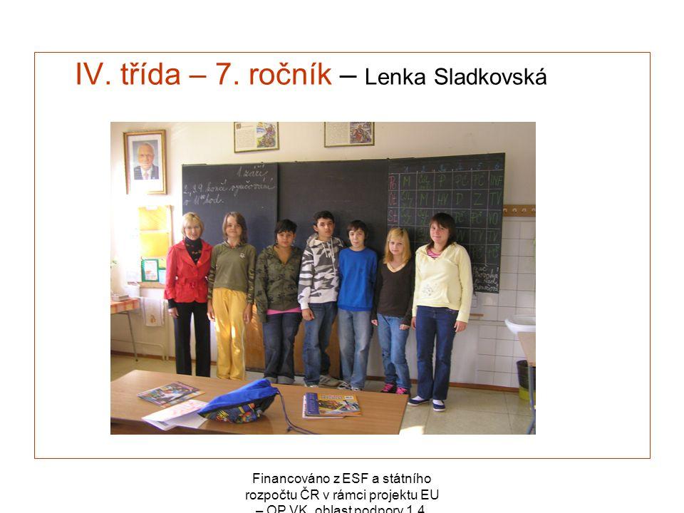 IV. třída – 7. ročník – Lenka Sladkovská