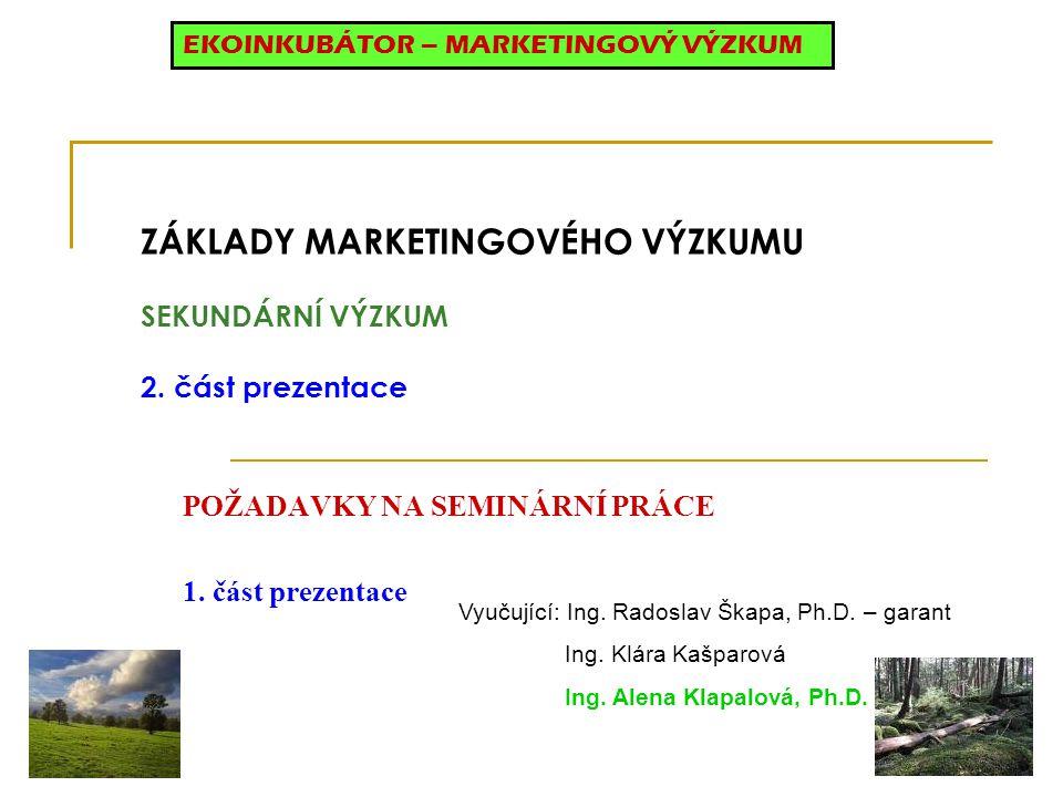 ZÁKLADY MARKETINGOVÉHO VÝZKUMU SEKUNDÁRNÍ VÝZKUM 2. část prezentace