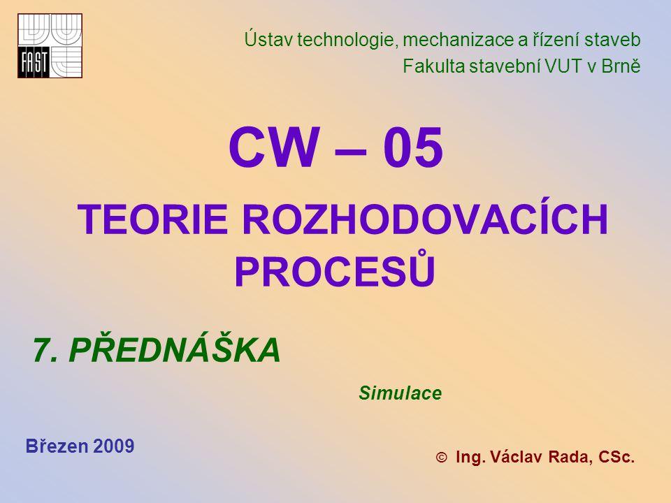 CW – 05 TEORIE ROZHODOVACÍCH PROCESŮ