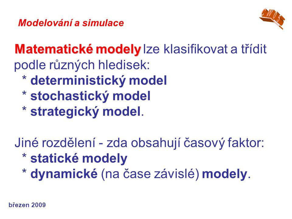 Matematické modely lze klasifikovat a třídit podle různých hledisek: