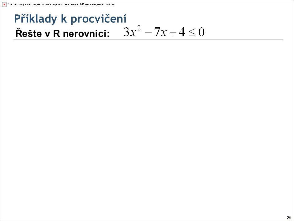 Příklady k procvičení Řešte v R nerovnici: