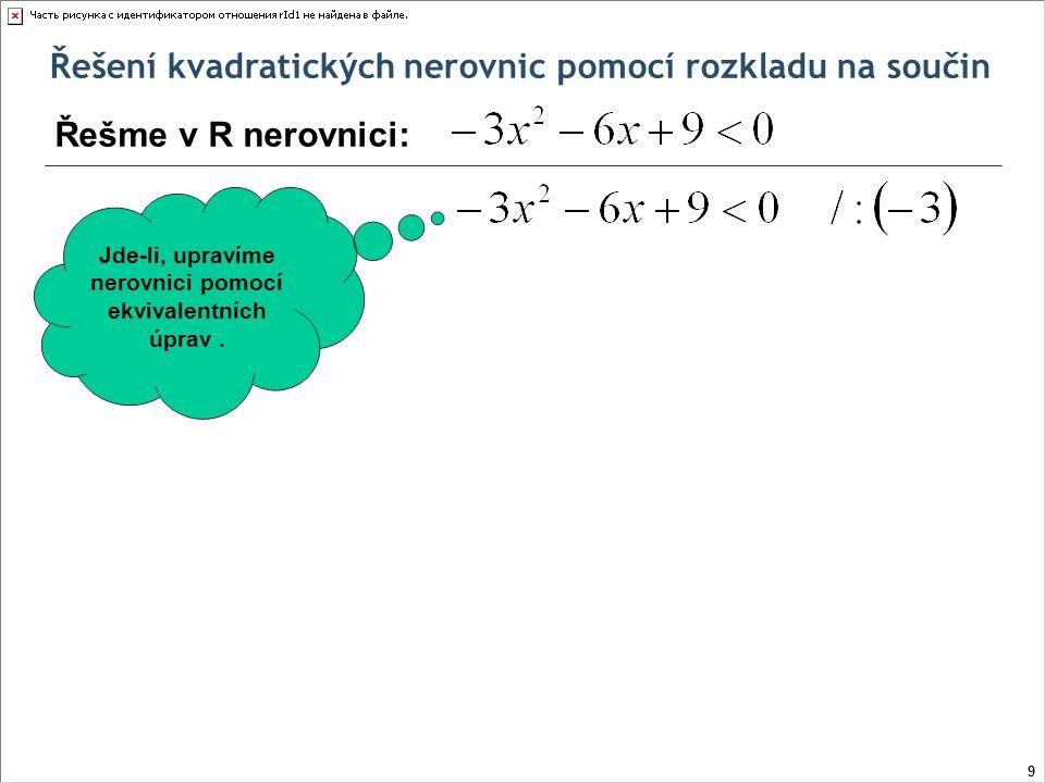 Jde-li, upravíme nerovnici pomocí ekvivalentních úprav .