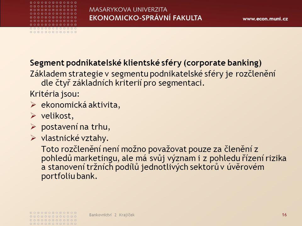 Segment podnikatelské klientské sféry (corporate banking)