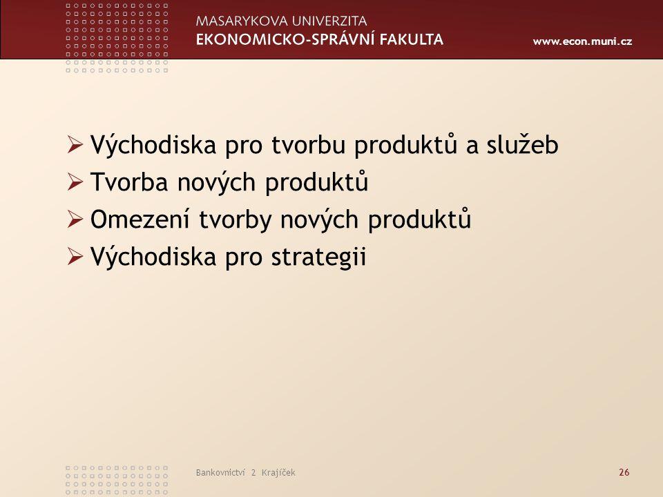 Východiska pro tvorbu produktů a služeb Tvorba nových produktů