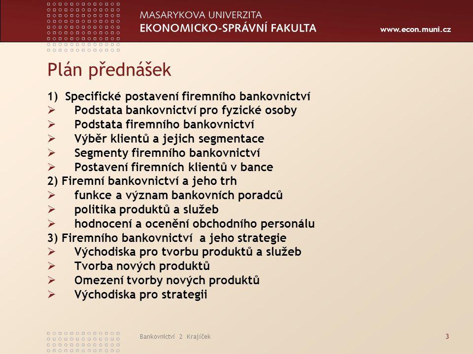 Plán přednášek 1) Specifické postavení firemního bankovnictví