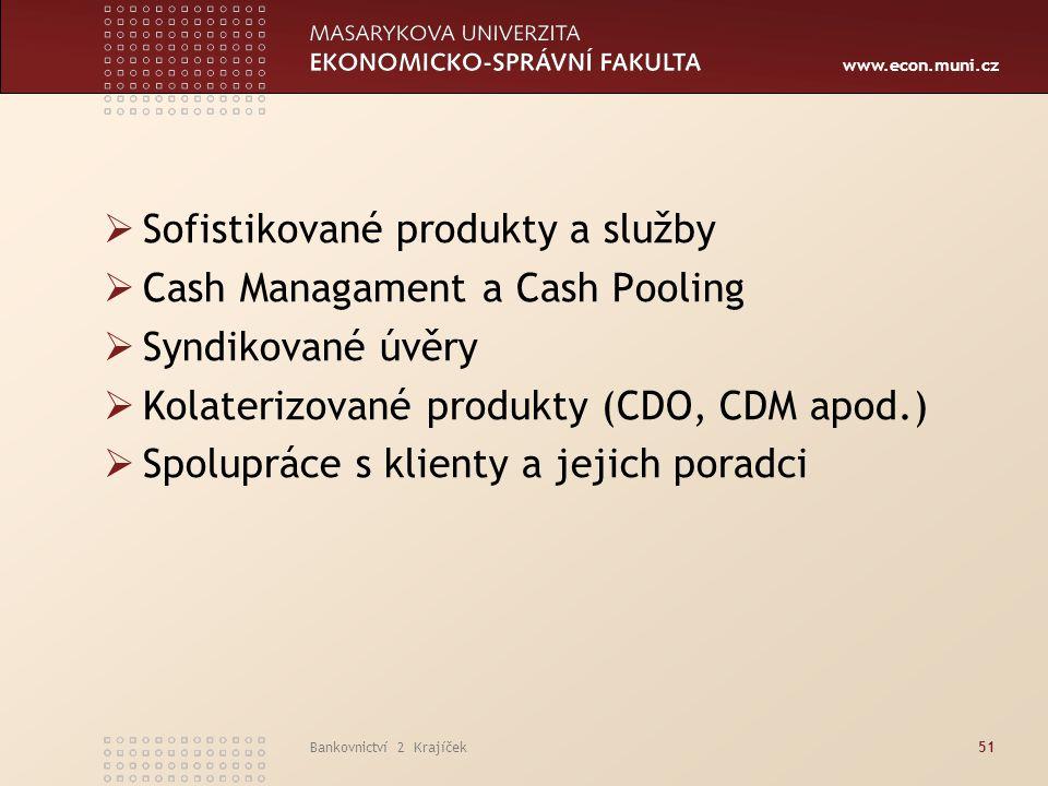 Sofistikované produkty a služby Cash Managament a Cash Pooling