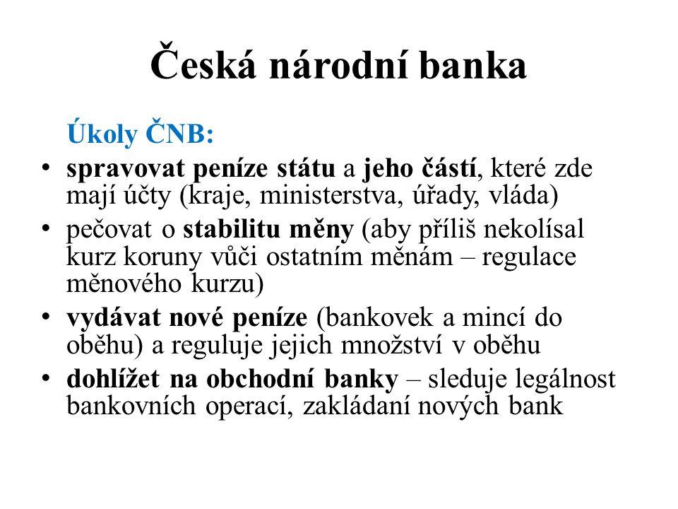 Česká národní banka Úkoly ČNB: