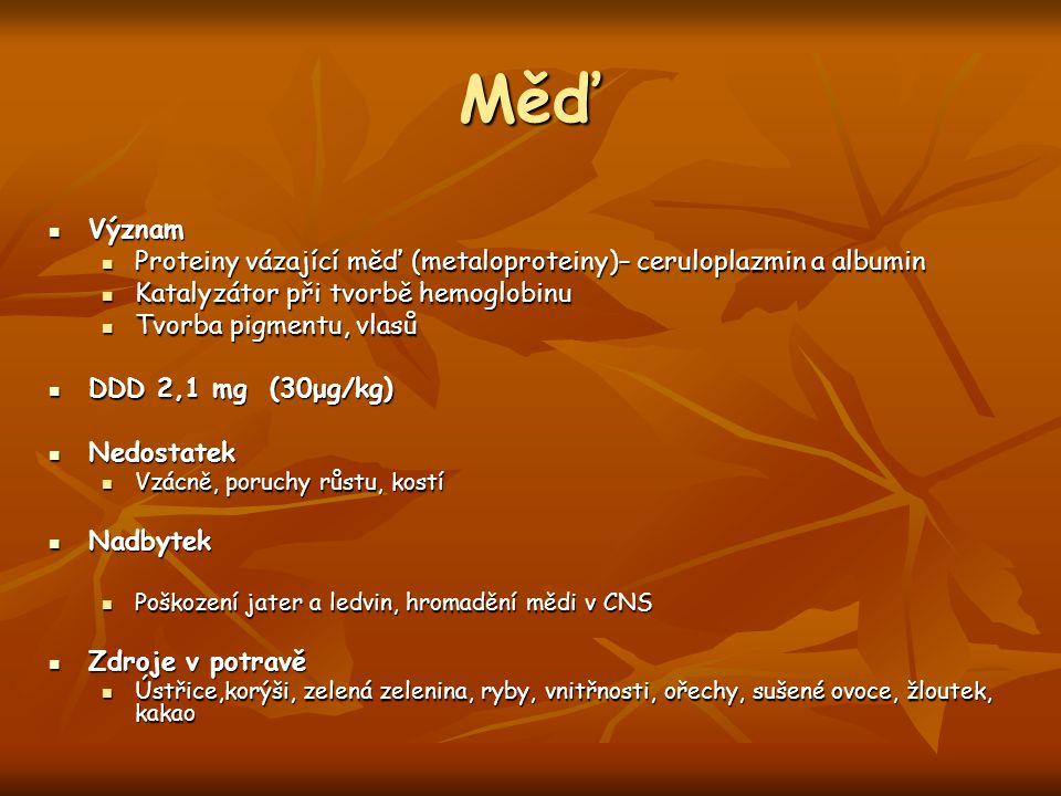 Měď Význam. Proteiny vázající měď (metaloproteiny)– ceruloplazmin a albumin. Katalyzátor při tvorbě hemoglobinu.