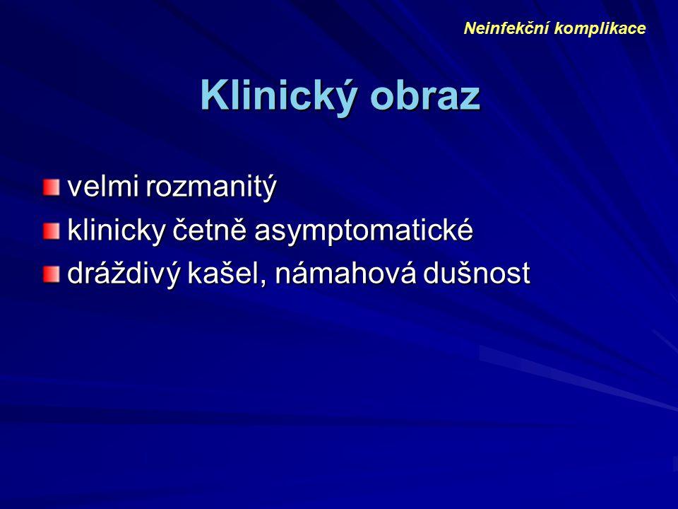 Klinický obraz velmi rozmanitý klinicky četně asymptomatické