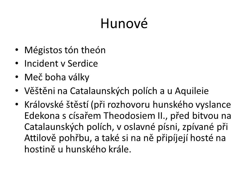 Hunové Mégistos tón theón Incident v Serdice Meč boha války