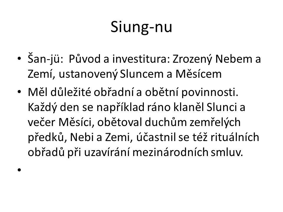 Siung-nu Šan-jü: Původ a investitura: Zrozený Nebem a Zemí, ustanovený Sluncem a Měsícem.