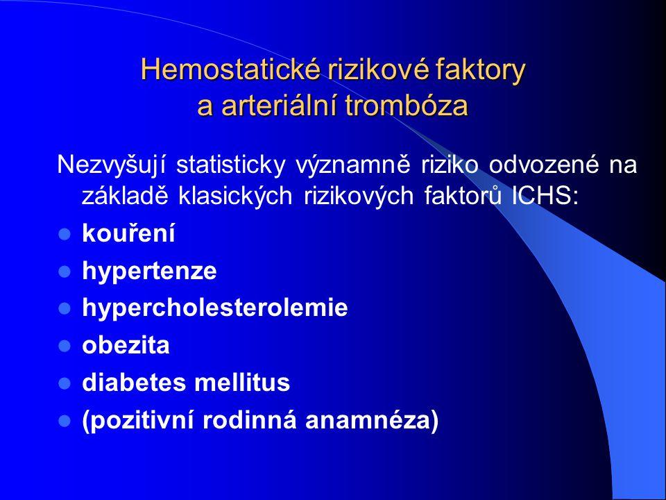 Hemostatické rizikové faktory a arteriální trombóza
