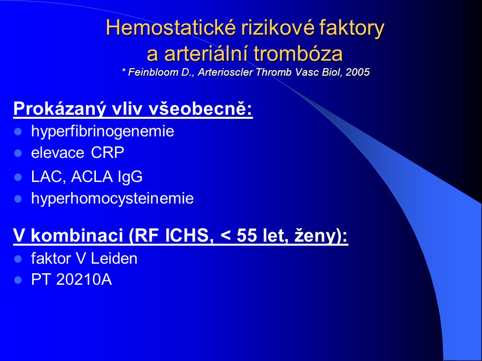 Hemostatické rizikové faktory a arteriální trombóza. Feinbloom D