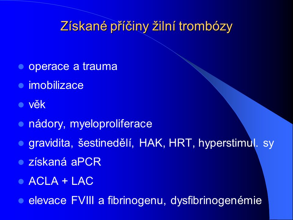 Získané příčiny žilní trombózy