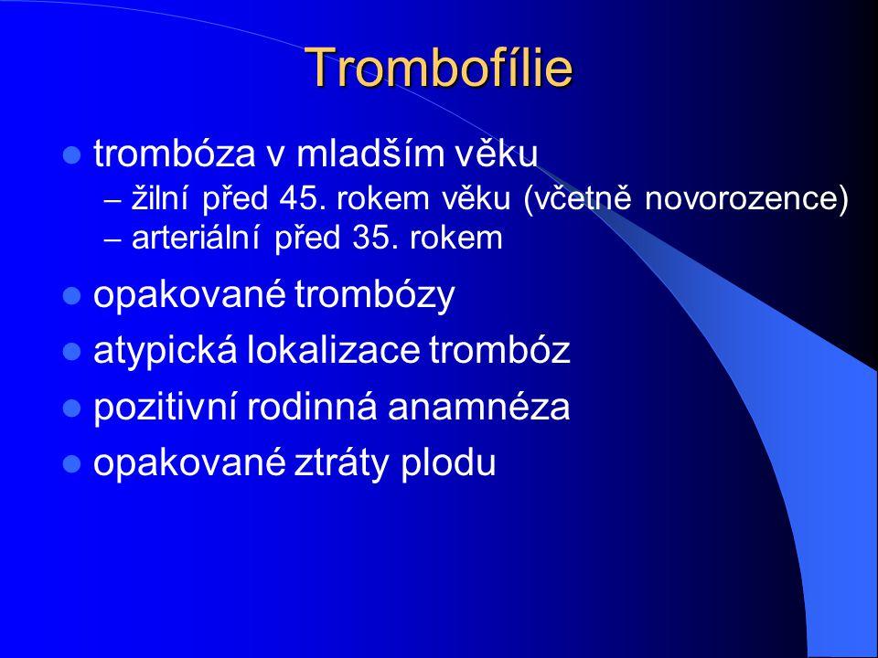 Trombofílie trombóza v mladším věku opakované trombózy