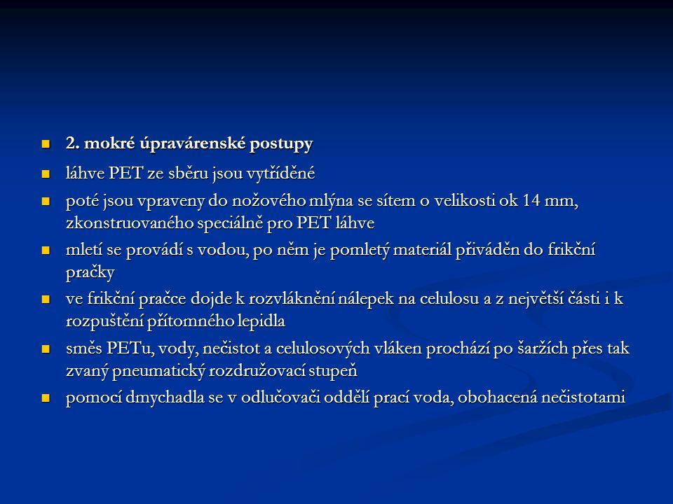 2. mokré úpravárenské postupy
