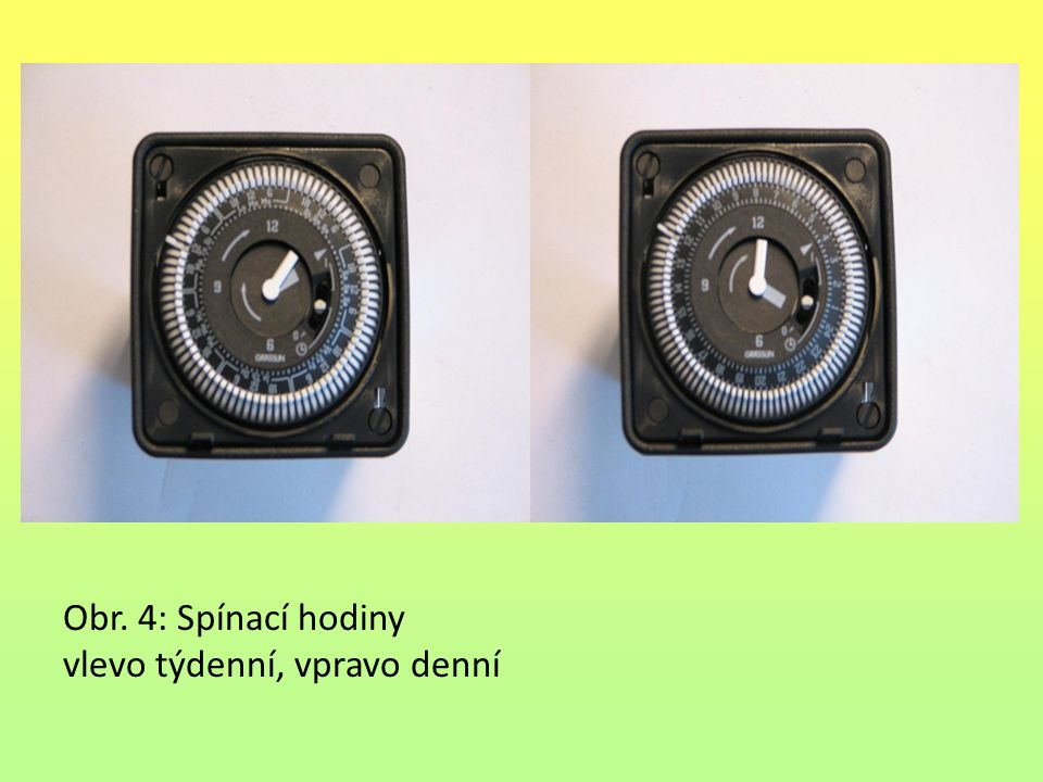 Obr. 4: Spínací hodiny vlevo týdenní, vpravo denní